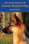 Care and Behaviour of the German Shepherd Dog - David Sands