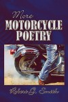 More Motorcycle Poetry - Robert G. Smith