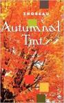 Autumnal Tints - Henry David Thoreau,  Henry Thoreau
