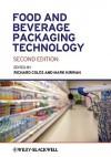 Food and Beverage Packaging Technology - Richard Coles, Mark J. Kirwan