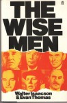 The Wise Men - Walter Isaacson, Evan Thomas