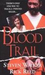 Blood Trail - Steven Walker, Rick Reed