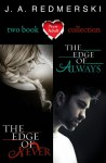 The Edge of Never, The Edge of Always: Two Book Collection - J.A. Redmerski