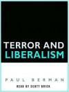 Terror and Liberalism - Scott Brick, Paul Berman