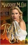 Tiger Eye - Marjorie M. Liu