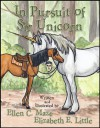 In Pursuit of Sir Unicorn - Ellen C. Maze, Elizabeth E. Little