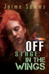 Off Stage: In The Wings - Jaime Samms