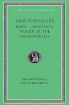 Birds/Lysistrata/Women at the Thesmophoria (Loeb Classical Library 179) - Aristophanes, Jeffrey Henderson