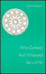Who Gathered And Whispered Behind Me - Albert Goldbarth