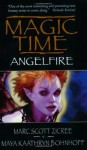 Magic Time: Angelfire - Marc Zicree, Maya Kaathryn Bohnhoff
