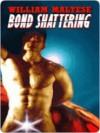Bond-Shattering - William Maltese