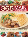 365 Main Course Dishes for every day cooking around the year: Main course recipes for every meal--from midweek family meals and suppers to weekend ... in more than 1600 color photographs - Jenni Fleetwood