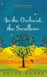 In the Orchard, the Swallows - Peter Hobbs