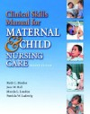Clinical Skills Manual for Maternal-Newborn & Child Nursing - Ruth McGillis Bindler, Jane W. Ball, Patricia W. Ladewig