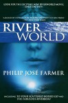 Riverworld: To Your Scattered Bodies Go/The Fabulous Riverboat - Philip José Farmer