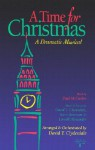 A Time for Christmas: A Dramatic Musical-Satb Full Range - David T. Clydesdale
