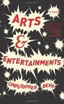 Arts & Entertainments: A Novel - Christopher Beha