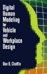 Digital Human Modeling For Vehicle And Workplace Design - Don B. Chaffin, Cynthia Nelson