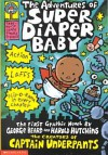 The Adventures of Super Diaper Baby: The First Graphic Novel (Captain Underpants) - Dav Pilkey