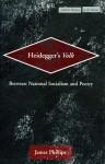 Heidegger's Volk: Between National Socialism and Poetry - James Phillips