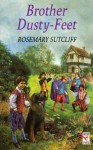 Brother Dusty-feet (Red Fox Older Fiction) - Rosemary Sutcliff