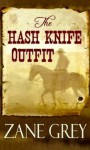 The Hash Knife Outfit - Zane Grey