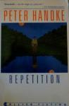 Repetition - Peter Handke, Ralph Manheim