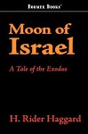 Moon of Israel - H. Rider Haggard