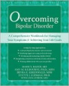 Overcoming Bipolar Disorder: A Comprehensive Workbook for Managing Your Symptoms and Achieving Your Life Goals - Mark Bauer, Devra E. Greenwald, Amy M. Kilbourne, Evette J. Ludman, Amy Kilbourne, Devra Greenwald, Evette Ludman