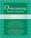 Overcoming Bipolar Disorder: A Comprehensive Workbook for Managing Your Symptoms and Achieving Your Life Goals - Mark Bauer, Devra E. Greenwald, Amy M. Kilbourne, Evette J. Ludman, Amy Kilbourne, Devra Greenwald, Evette Ludman