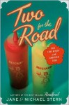 Two for the Road: Our Love Affair with American Food - Jane Stern, Michael Stern