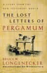 Lost Letters of Pergamum, The: A Story from the New Testament World - Bruce W. Longenecker, Ben Witherington III