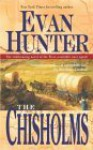 The Chisholms: A Novel of the Journey West - Evan Hunter