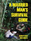 A Married Man's Survival Guide - Kris Girrell, David Plante