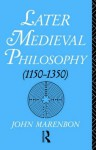 Later Medieval Philosophy - John Marenbon