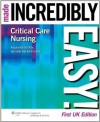 Critical Care Nursing Made Incredibly Easy! (Incredibly Easy! Series®) - Lee Cutler, Judith Cutler