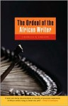 The Ordeal of the African Writer - Charles R. Larson