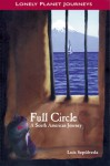 Full Circle: A South American Journey - Luis Sepúlveda, Chris Andrews