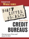 Dirty Little Secrets from the Credit Bureaus: How to Clean Up Your Credit Report and Boost Your Credit Score - Jason R. Rich