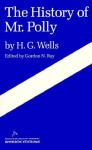 The History of Mr. Polly - H.G. Wells, Gordon N. Ray
