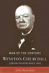 Winston Churchill: Man of the Century - John Ramsden