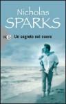 Un segreto nel cuore - Nicholas Sparks, Alessandra Petrelli