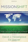 MissionShift: Global Mission Issues in the Third Millennium - David Hesselgrave, Ed Stetzer