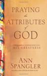 Praying the Attributes of God HB - Ann Spangler
