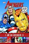 Avengers: I am an Avenger II - Kurt Busiek, Jim Valentino, Kurt Busiek, Brian Michael Bendis, Dan Slott, David Finch, Frank Cho, Mike Deodato Jr., Khoi Pham, Chap Yaep, George Pérez