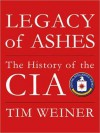Legacy of Ashes: The History of the CIA (Audio) - Tim Weiner, Stefan Rudnicki