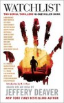 Watchlist: Two Serial Thrillers in One Killer Book - Jeffery Deaver, Lee Child, Linda Barnes, Brett Battles