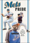 Mets Pride: For the Love of Mookie, Mike and David Wright - Alan Ross