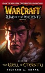 Warcraft: War of the Ancients #1: The Well of Eternity: The Well of Eternity: Well of Eternity Bk. 1 - Richard A. Knaak