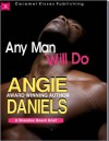 Any Man Will Do - Angie Daniels